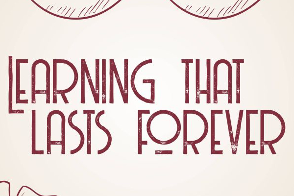 LEARNING THAT LASTS FOREVER